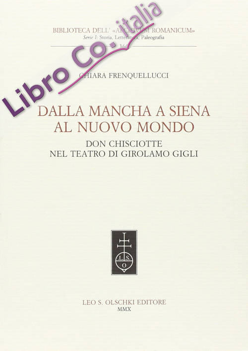 Dalla Mancha a Siena al nuovo mondo. Don Chisciotte nel teatro di Girolamo Gigli