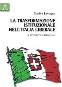 La trasformazione istituzionale nell'Italia liberale. Il contributo di Luigi Palma