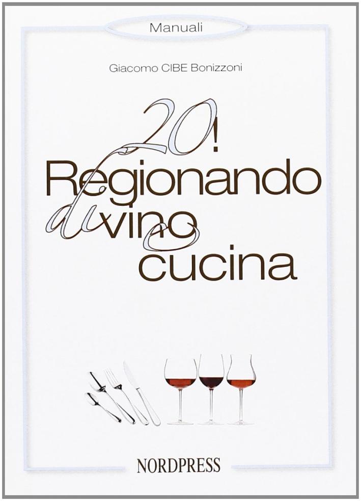 Venti! Regionando di vino e cucina