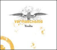 Vermaechtnis. Tirolia. Con CD Audio. Ediz. tedesca