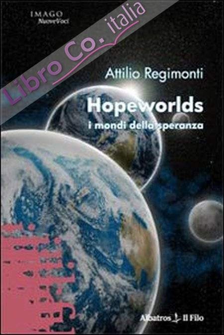 Hopeworlds. I mondi della speranza