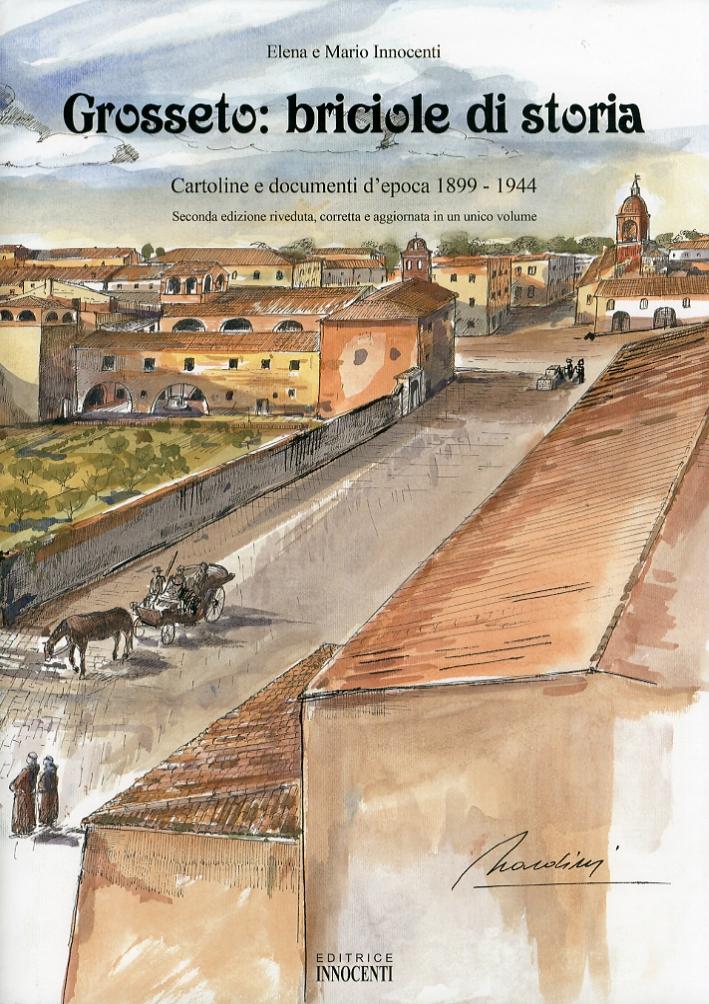 Grosseto. Briciole di storia. 1-2. Cartoline e documenti d'epoca 1899-1944