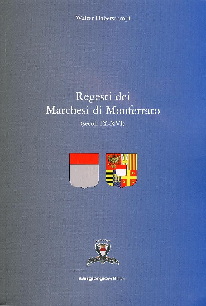 Regesti dei Marchesi di Monferrato. (secoli IX-XVI)