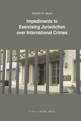 Impediments to Exercising Jurisdiction Over International Cr