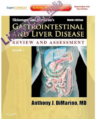 Sleisenger and Fordtran's Gastrointestinal and Liver Disease Review and   Assessment: Expert Consult - Online and Print 9th Revised edition