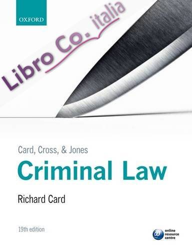 Card, Cross, and Jones Criminal Law 19th Revised edition