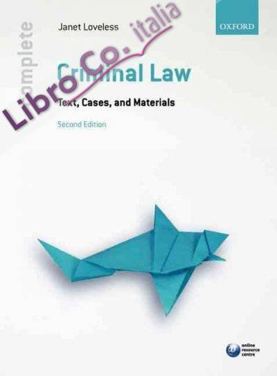 Complete Criminal Law: Text, Cases, and Materials 2nd Revised edition