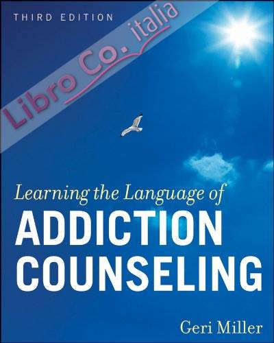 Learning the Language of Addiction Counseling 3rd Revised edition