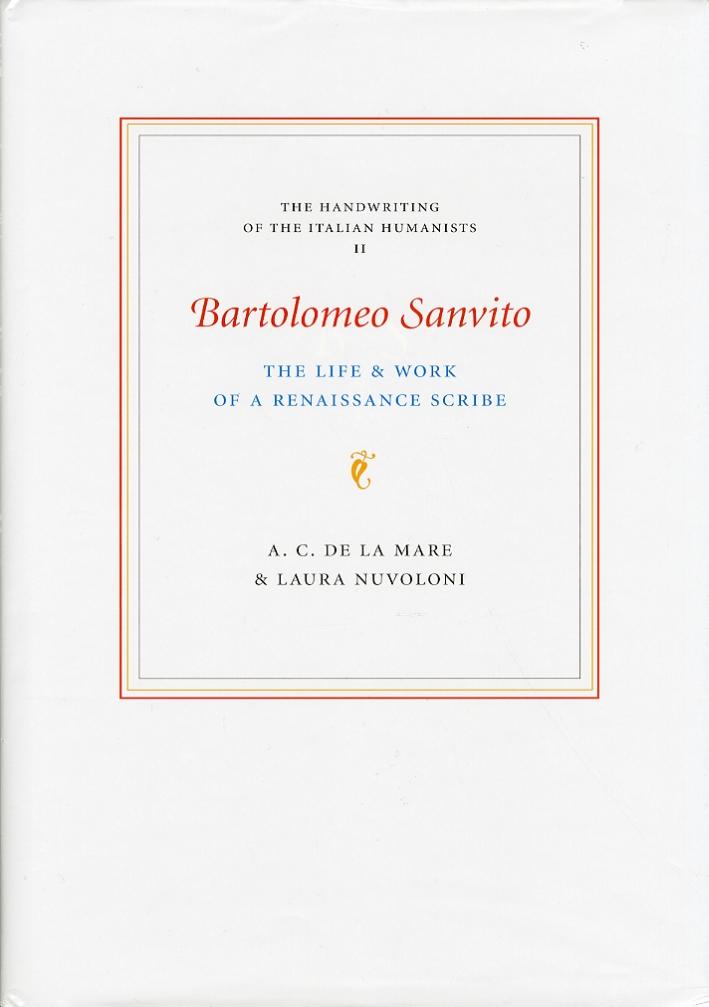 Bartolomeo Sanvito. The Life and Work of a Renaissance Scribe