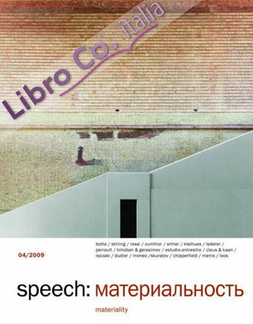 Speech 4: Materiality, International Magazine on Architecture, two issues a year