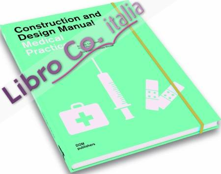 Construction and Design Manual. Medical Practices