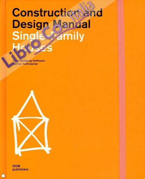 Construction and Design Manual. Single-Family Houses.