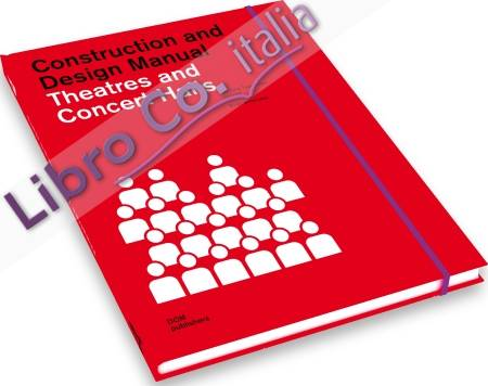 Construction and Design Manual. Theatres and Concert Halls