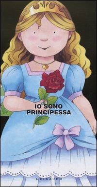 Io sono principessa. Ediz. illustrata