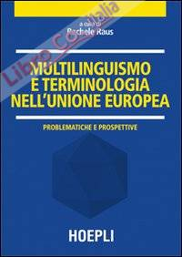 Multilinguismo e terminologia nell'Unione Europea. Problematiche e prospettive