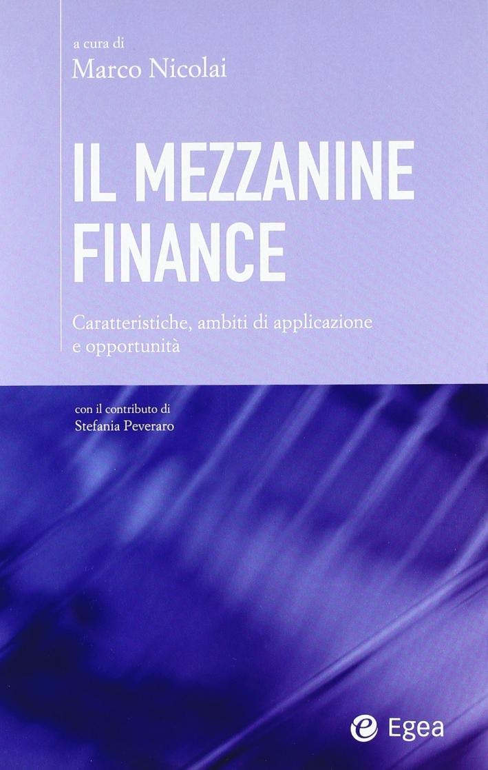 Il mezzanine finance. Caratteristiche, ambiti di applicazione e opportunità