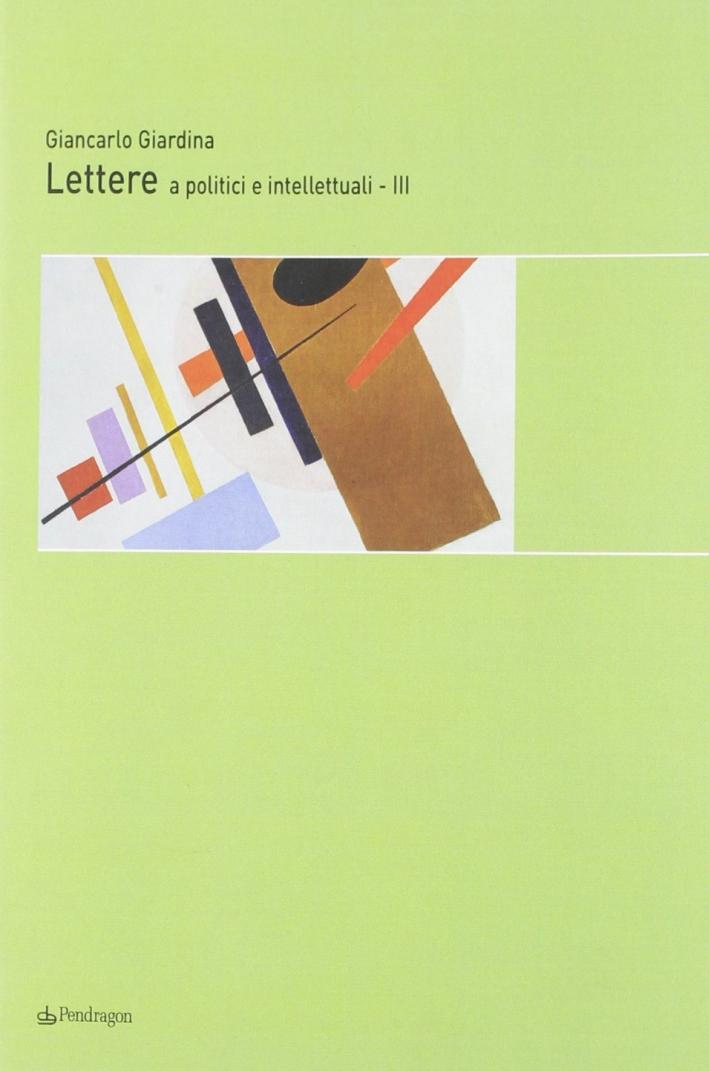 Lettere a politici e intellettuali. Vol. 3
