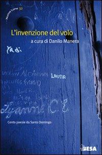 L'invenzione del volo. Cento poesie da Santo Domingo. Ediz. italiana e spagnola