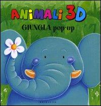Giungla pop-up. Animali 3D. Ediz. illustrata