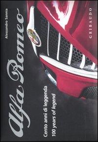 Alfa Romeo. Cento anni di leggenda. Ediz. italiana e inglese.