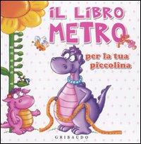 Il libro metro per la tua piccolina. Ediz. illustrata
