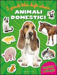 Animali domestici. Con adesivi. Ediz. illustrata