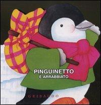 Pinguinetto è arrabbiato. Ediz. illustrata