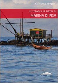 Le strade e le piazze di Marina di Pisa.