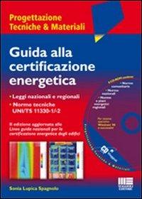 Guida alla certificazione energetica. Con CD-ROM.
