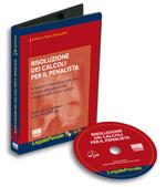 Risoluzione dei calcoli per il penalista. CD-ROM.