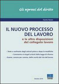 Il nuovo processo del lavoro e le altre disposizioni del collegato lavoro