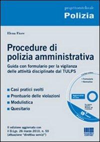 Procedure di polizia amministrativa. Formulario per la vigilanza delle attività disciplinate dal TULPS. Con CD-ROM