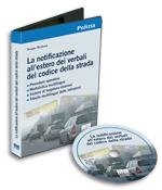 La notificazione all'estero dei verbali del codice della strada. CD-ROM.