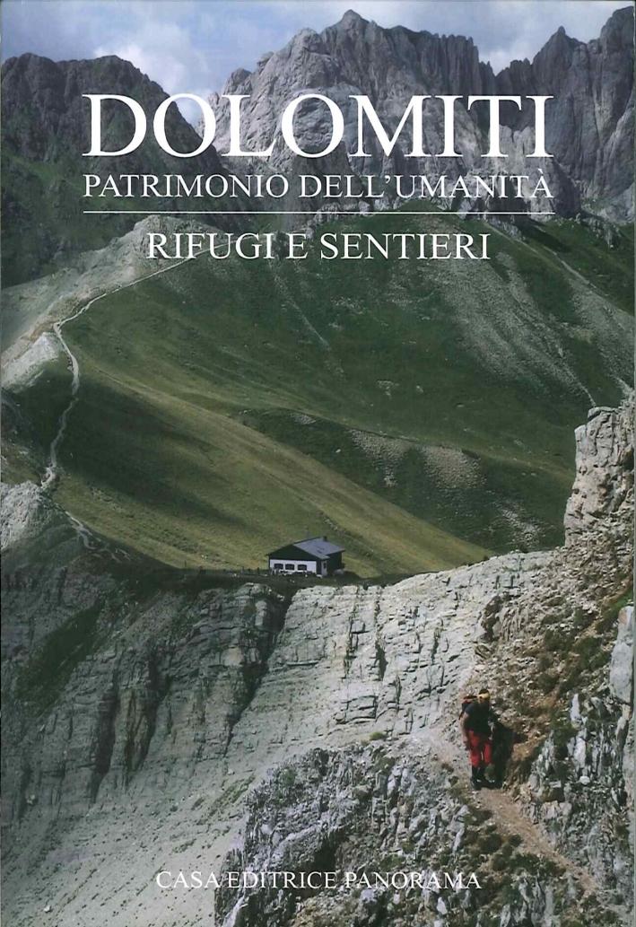 Dolomiti. Patrimonio dell'Umanità. Rifugi e Sentieri.