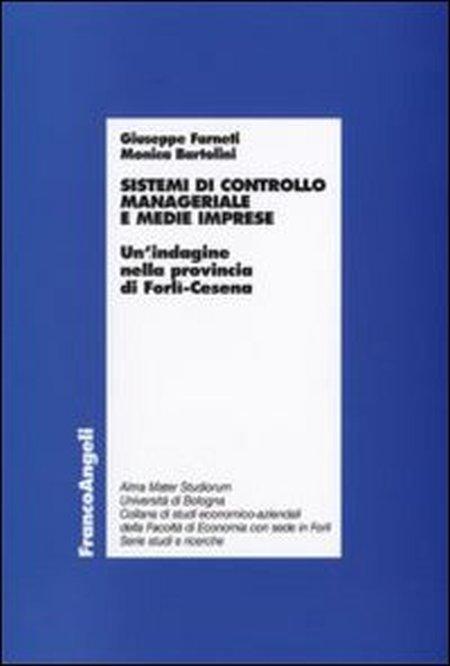 Sistemi di controllo manageriale e medie imprese. Un'indagine nella provincia di Forlì-Cesena
