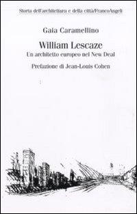William Lescaze. Un architetto europeo nel New Deal