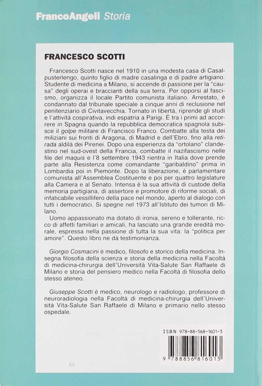 Francesco Scotti 1910-1973. Politica per amore.