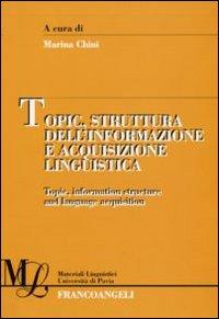 Topic, struttura dell'informazione e acquisizione linguistica.