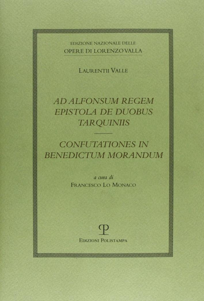 Ad Alfonsum regem epistola de duobus TarquiniisConfutationes in Benedictum Morandum.