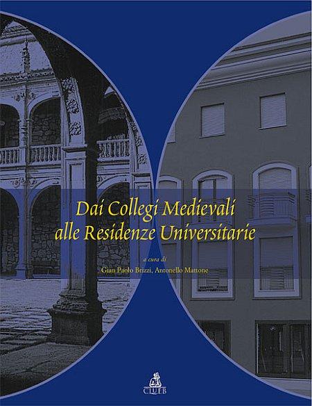 Dai Collegi Medievali alle Residenze Universitarie.