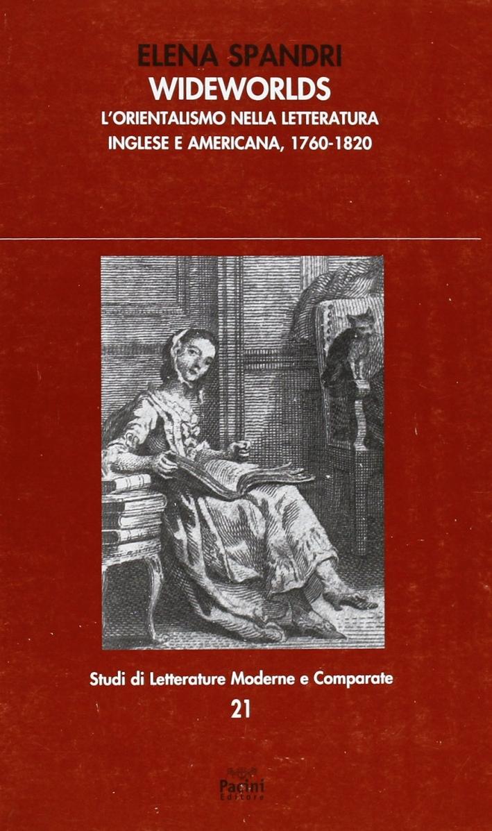 Wideworlds. L'orientalismo nella letteratura inglese e americana. 1760-1820.