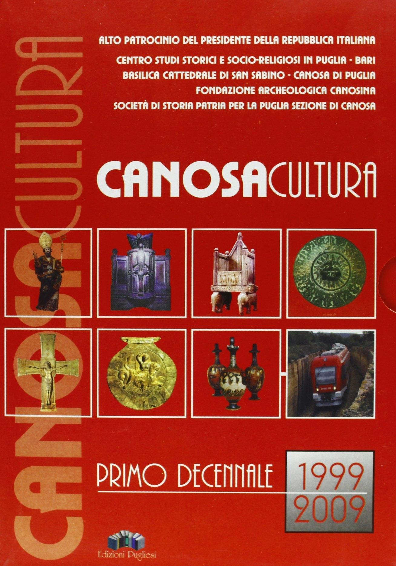 Canosa. Ricerche Storiche 1999-2009.