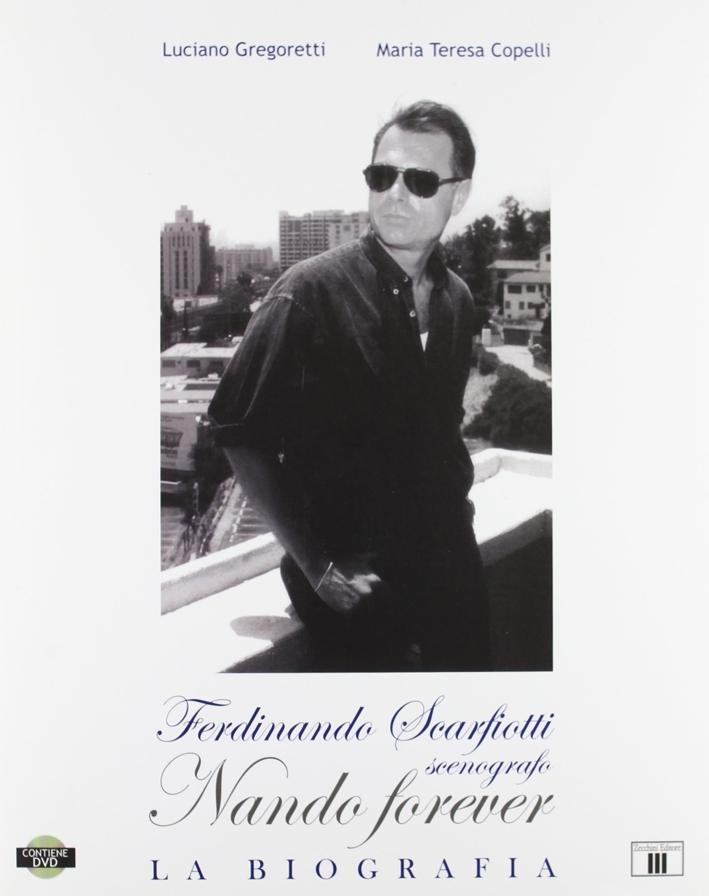 Ferdinando Scarfiotti, Scenografo. Nando Forever. La Biografia. con DVD