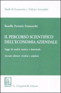 Il percorso scientifico dell'economia aziendale. Saggi di analisi storica e dottrinale