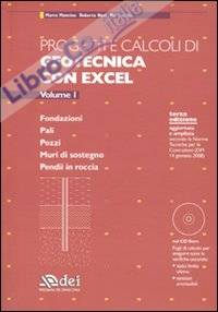 Progetti e calcoli di geotecnica con Excel. Con CD-ROM. Vol. 1: Fondazioni. Pali. Pozzi. Muri di sostegno. Pendii in roccia