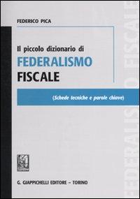 Il piccolo dizionario di federalismo fiscale