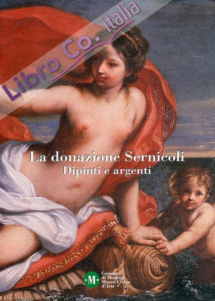 La donazione Sernicoli. Dipinti e argenti