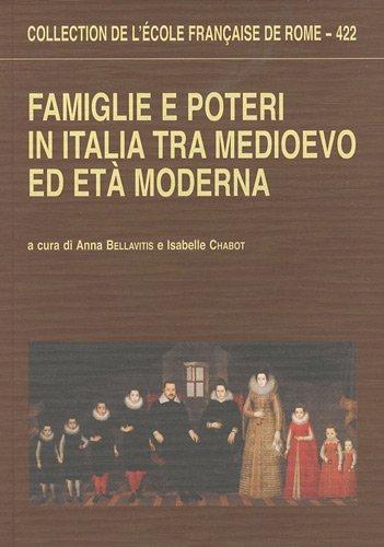 Famiglie e poteri in Italia tra Medioevo ed Età moderna
