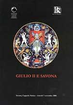 Giulio II e Savona. Sessione inaugurale del Convegno «Metafore di un pontificato. Giulio II, 1503-1513» (Savona, 7 novembre 2008)