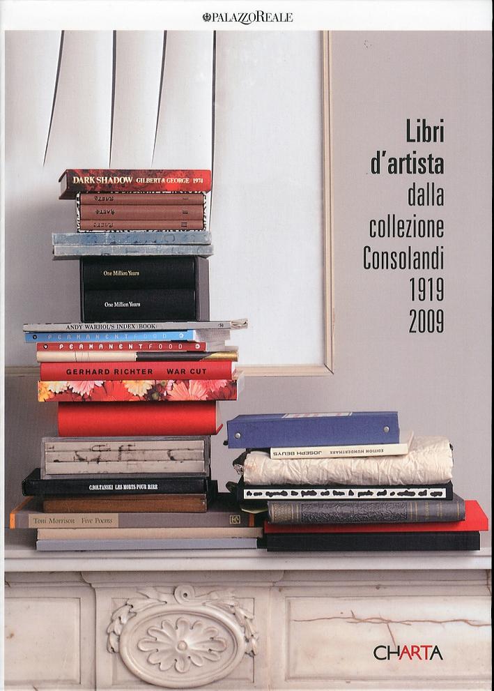 Libri d'Artista. Dalla Collezione Consolandi 1919-2009